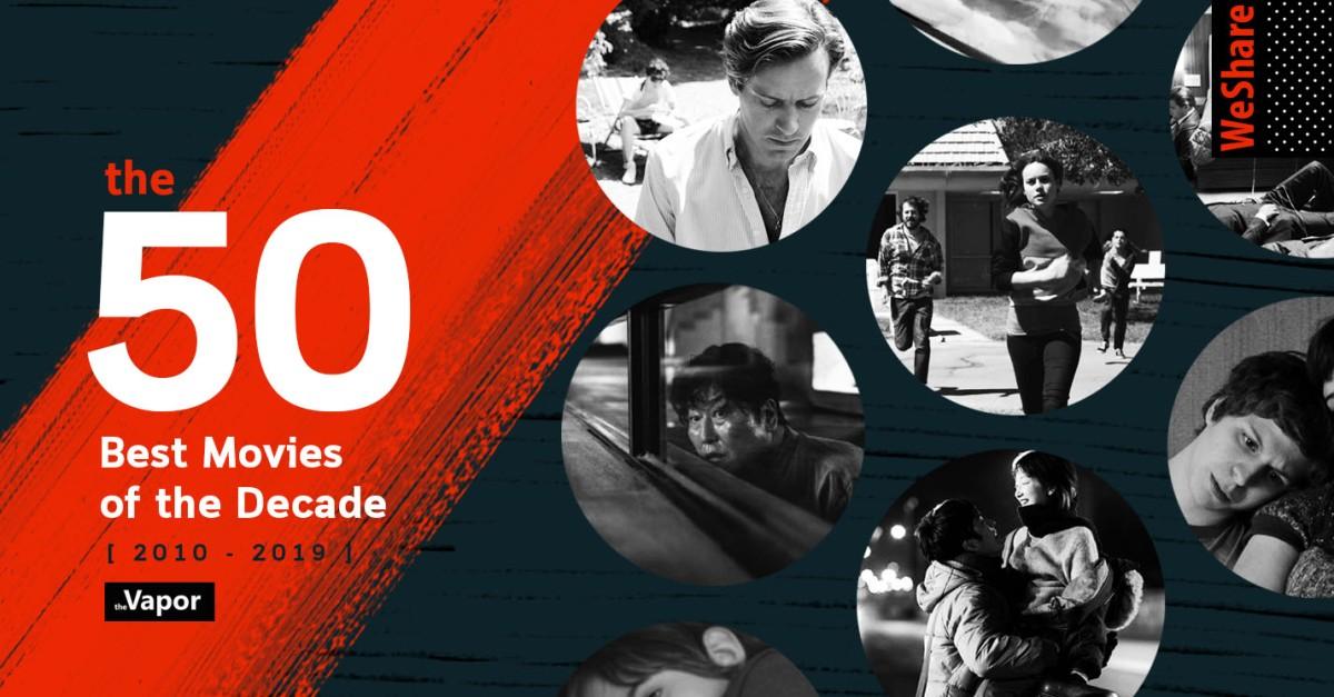 ภาพยนตร์ 50 เรื่องที่ดีที่สุดแห่งทศวรรษ – TheVapor